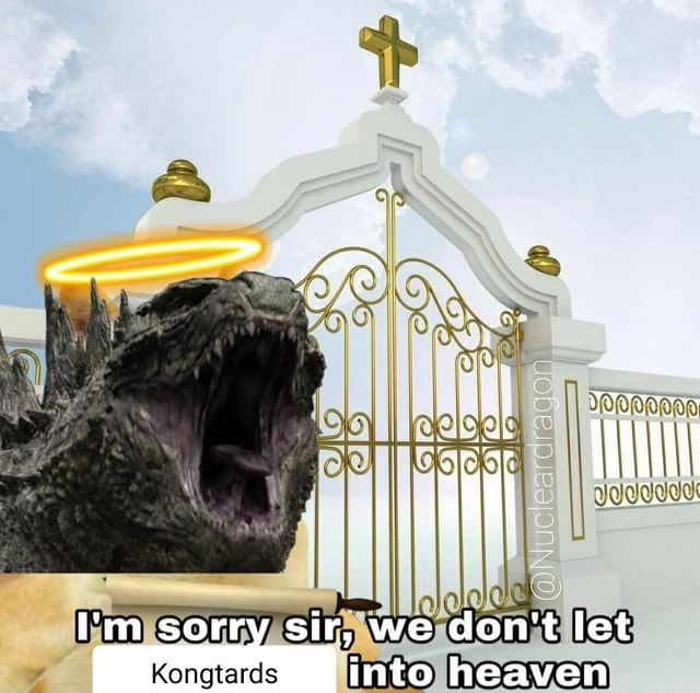 KC ad CEERERS I'm sorry sir, we do not let Kongtards into heaven meme