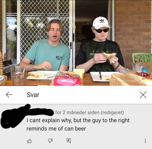 Svar for 2 maneder siden redigeret cant explain why, but the guy to the right reminds me of can beer meme