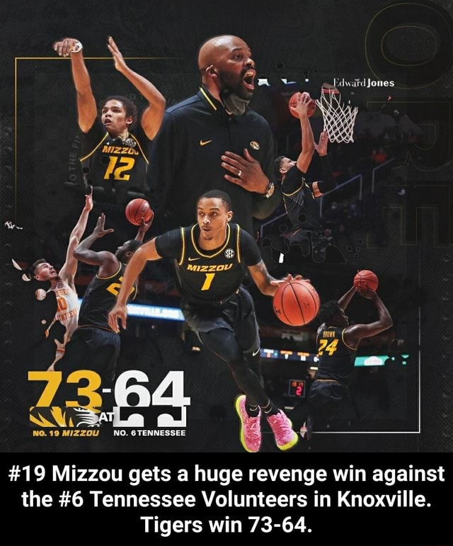 NO. 6 TENNESSEE 19 Mizzou gets a huge revenge win against the 6 Tennessee Volunteers in Knoxville. Tigers win 73 64.  19 Mizzou gets a huge revenge win against the 6 Tennessee Volunteers in Knoxville. Tigers win 73 64 memes