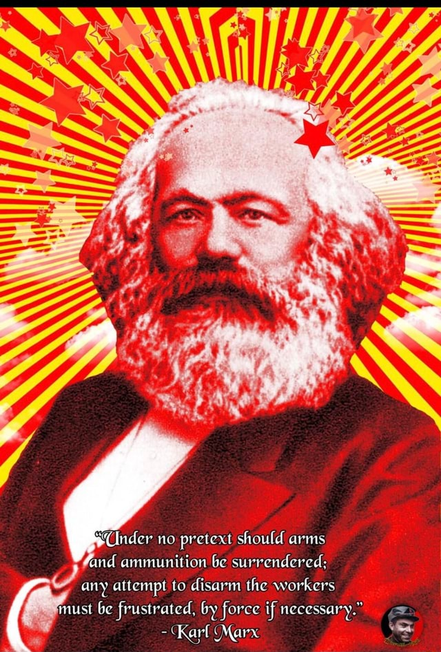 Cinder no pretext should arms and ammunition be surrendered any attempt to disarm the workers must be frustrated, by force if necessary. Karl Marx memes