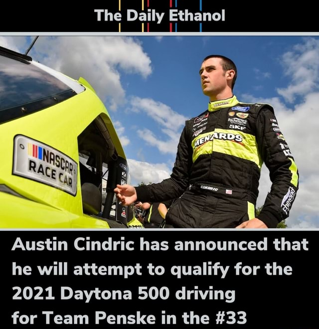 Austin Cindric has announced that he will attempt to qualify for the 2021 Daytona 500 driving for Team Penske in the 33 meme