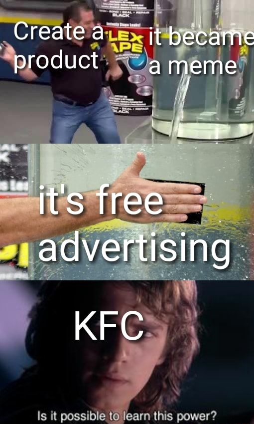 Create it became product meme free advertising KFC Is it possible to learn this power