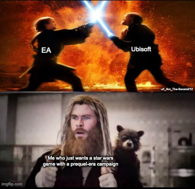 'Me who just wants a star wars game with a prequel era campaign com ya Ubisoft memes