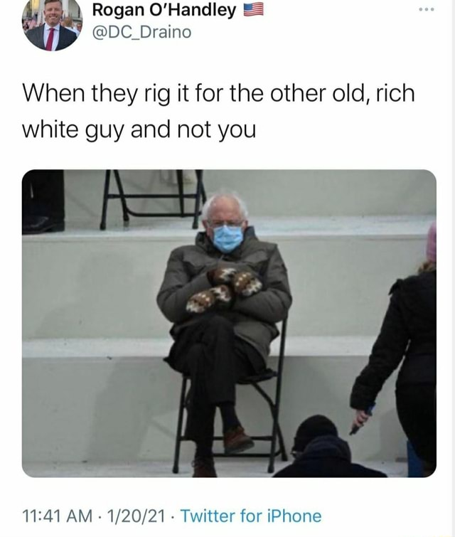 Rogan O'Handley DC Draino When they rig it for the other old, rich white guy and not you AM Twitter for iPhone meme