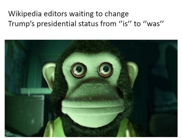 Wikipedia editors waiting to change Trump's presidential status from is to was meme