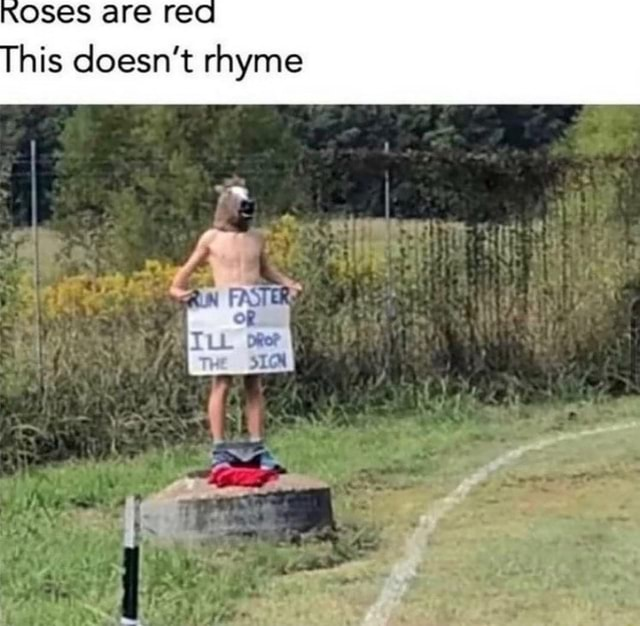 Oses are rec This doesn't rhyme meme