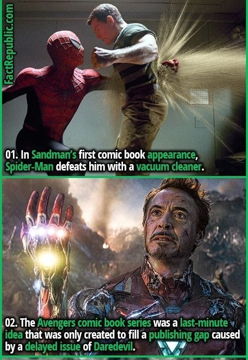 01. In Sandmans first comic book Spider Man defeats him with a vacuum cleaner. 02. The Avengers comic book series was a alast minute idea that was only created to fill publishing gap caused by a delayed i issue of Daredevil memes