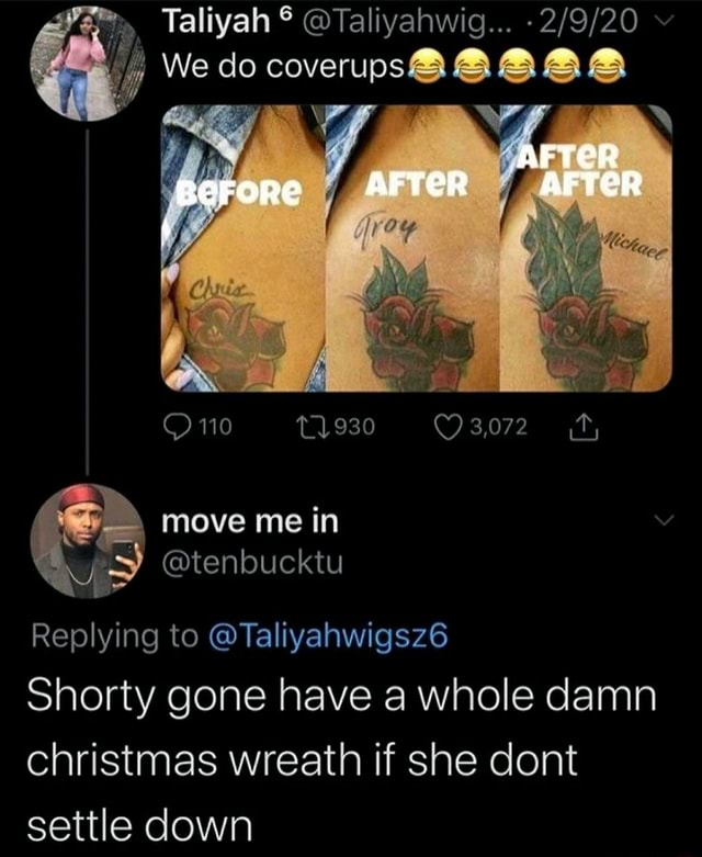 Taliyah Taliyahwig v We do AFTER AFTER AFTER 110 3,072 move me in tenbucktu Replying to Taliyahwigsz6 Shorty gone have a whole damn christmas wreath if she dont settle down memes