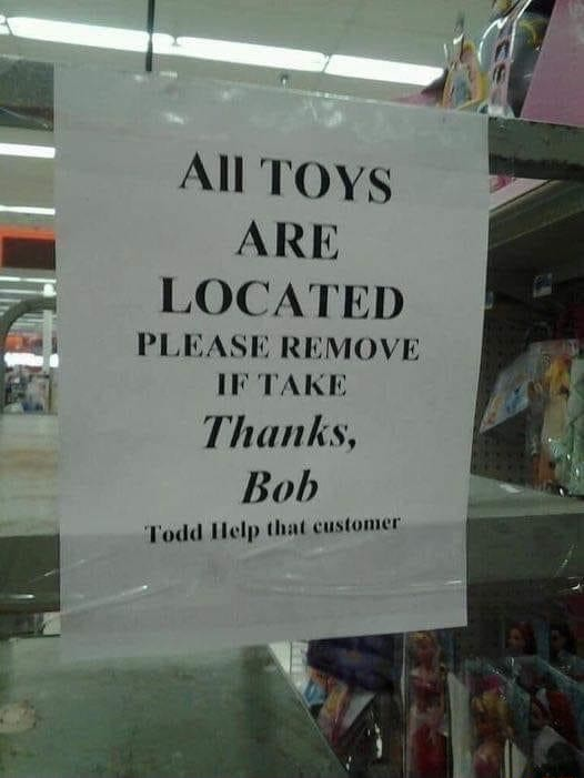 All TOYS ARE LOCATED id PLEASE REMOVE IF TAKE Thanks, Bob Vodd Help that customer memes