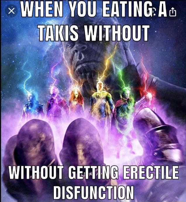 WHEN YOU EATING A . TAKIS WITHOUT WITHOUT GETTING ERECTILE NICEUNCTION meme