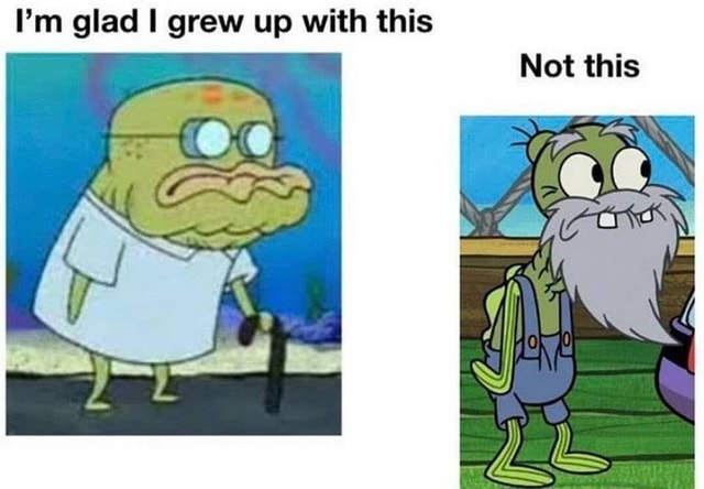 I'm glad grew up with this Not this AN ON  memes