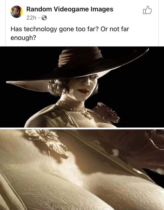 Random game Images Has technology gone too far Or not far enough memes