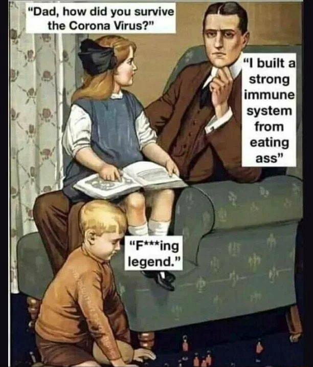 Dad, how did you survive the Corona Virus  built a strong immune system from Ring legend. memes