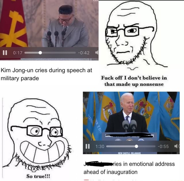 017 o Kim Jong un cries during speech at military parade Fuck off I do not believe in that made up nonsense CASTLE, So in emotional address ahead of inauguration meme