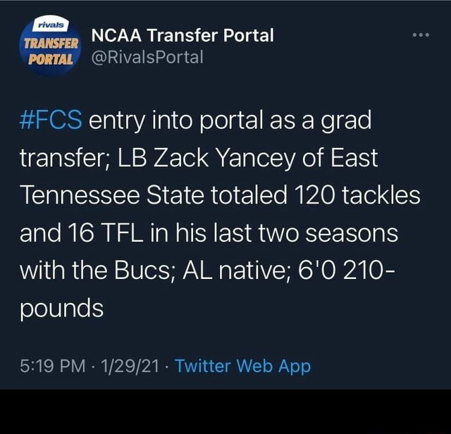 Aa NCAA Transfer Portal PORTAL RivalsPortal FCS entry into portal as a grad transfer LB Zack Yancey of East Tennessee State totaled 120 tackles and 16 TFL in his last two seasons with the Bucs AL native 6'0 210 pounds memes