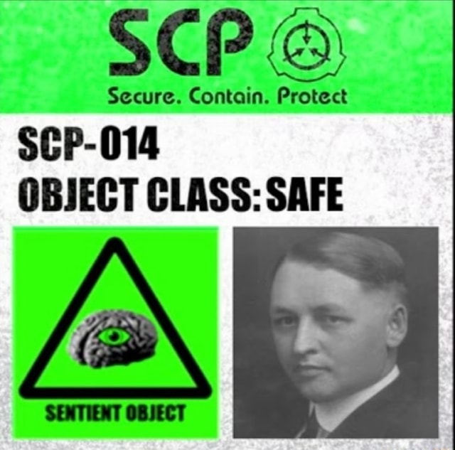 SCP Secure. Contain. Protect SCP 014 OBJECT CLASS SAFE memes