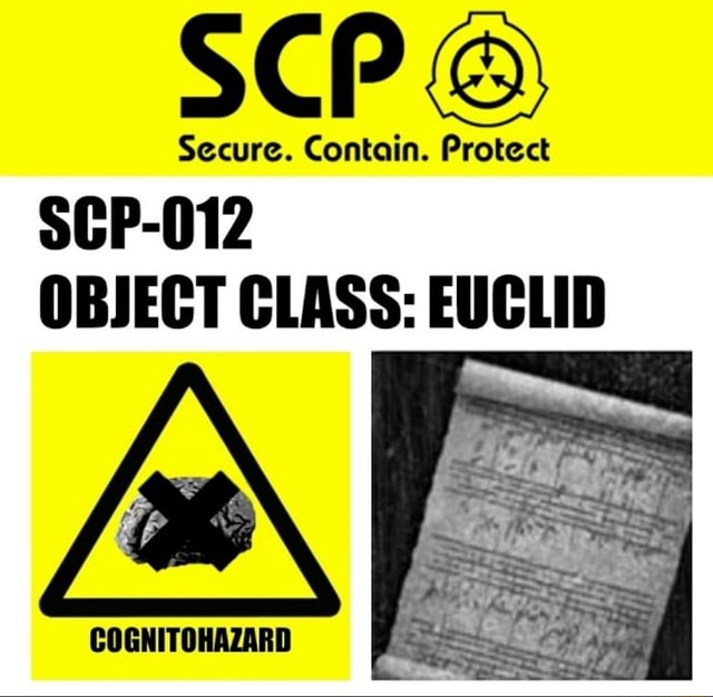 SCP Secure. Contain. Protect SCP 012 OBJECT CLASS EUCLID COGNITOHAZARD memes