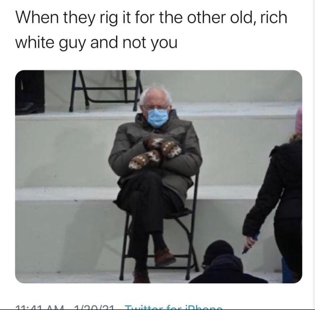 When they rig it for the other old, rich white guy and not you ARA memes