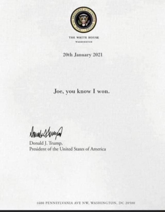 THE WHITE HOUSE 20th January 2021 Joe, you know won, Donald J. Trump, President of the United States of America memes