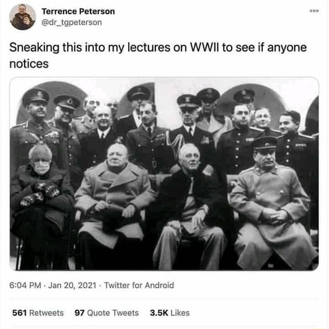 Terrence Peterson Sneaking this into my lectures on WWII to see if anyone notices PM Jan 20, 2021 Twitter for Android Ukes memes